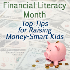 Financial Literacy Month: Top Tips for Raising Money-Smart Kids